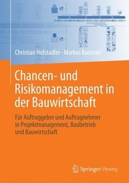 Abbildung von Hofstadler / Kummer   Chancen- und Risikomanagement in der Bauwirtschaft   2017   Für Auftraggeber und Auftragne...