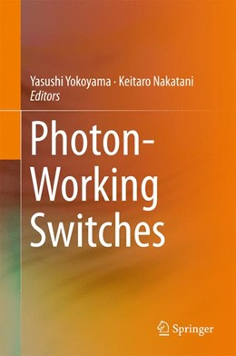Abbildung von Yokoyama / Nakatani | Photon-Working Switches | 1st ed. 2017 | 2017