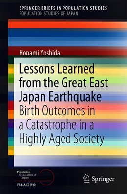 Abbildung von Yoshida | Lessons Learned from the Great East Japan Earthquake | 1st ed. 2020 | 2020 | Birth Outcomes in a Catastroph...