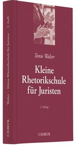 Abbildung von Walter | Kleine Rhetorikschule für Juristen | 2., überarbeitete Auflage | 2017