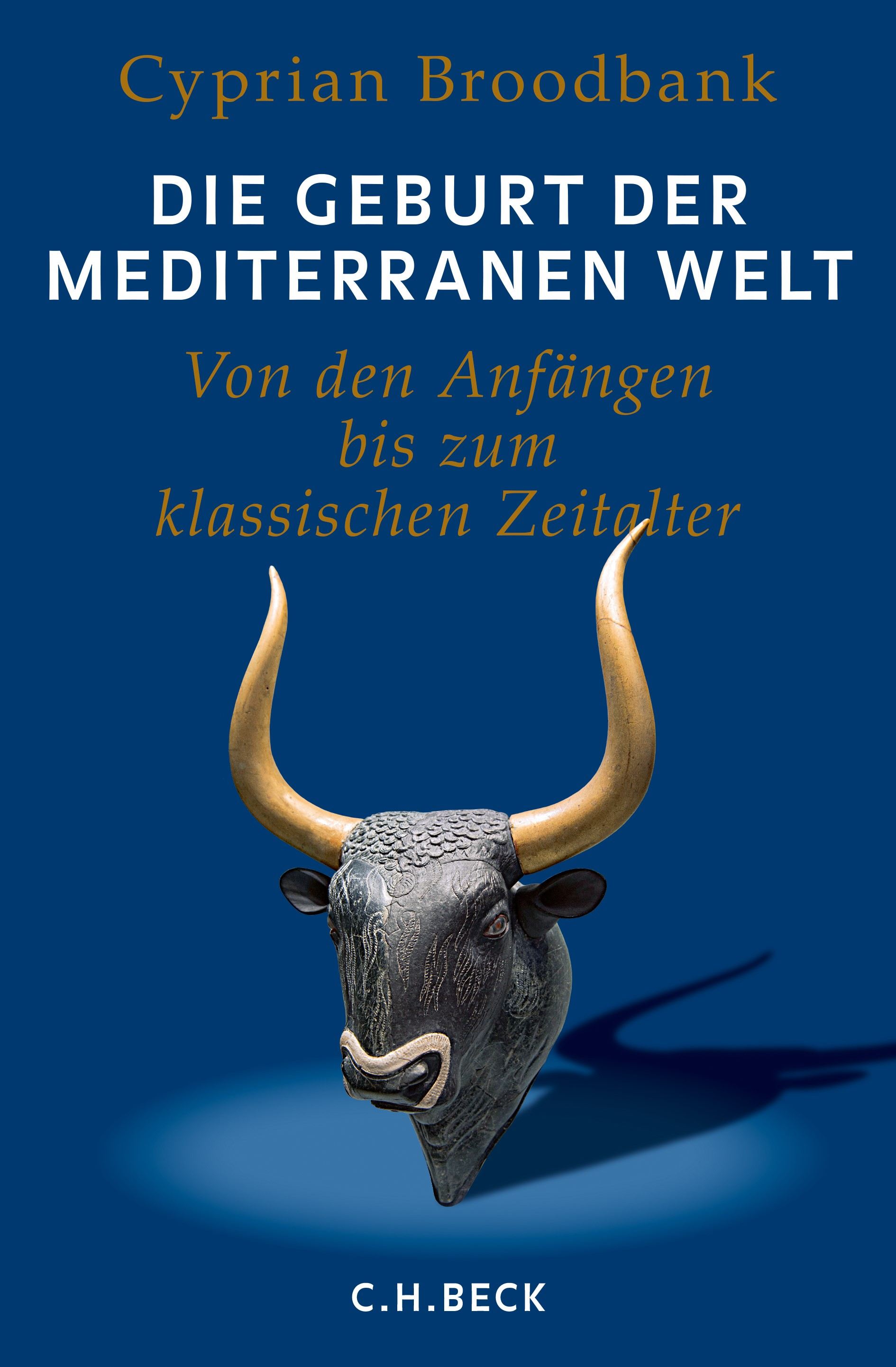 Die Geburt der mediterranen Welt | Broodbank, Cyprian, 2018 | Buch (Cover)