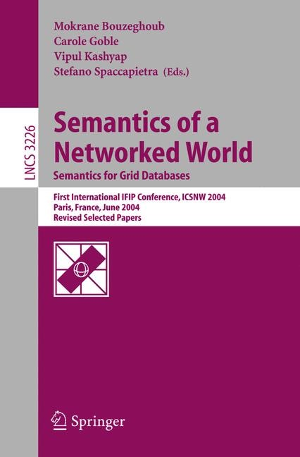 Semantics of a Networked World. Semantics for Grid Databases | Bouzeghoub / Goble / Kashyap / Spaccapietra, 2004 | Buch (Cover)