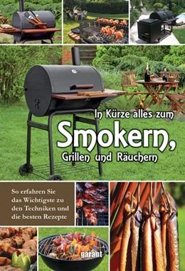 Abbildung von In Kürze zum Smokern, Grillen und Räuchern   1. Auflage   2017   beck-shop.de