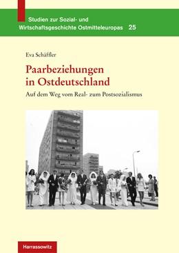 Abbildung von Schäffler | Paarbeziehungen in Ostdeutschland | 2017 | Auf dem Weg vom Real- zum Post...