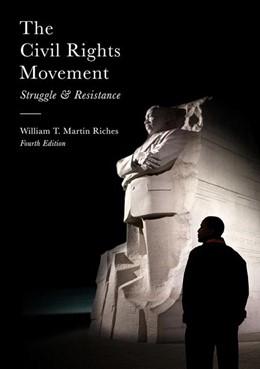 Abbildung von Riches | The Civil Rights Movement | 4th ed. 2017 | 2017 | Struggle and Resistance