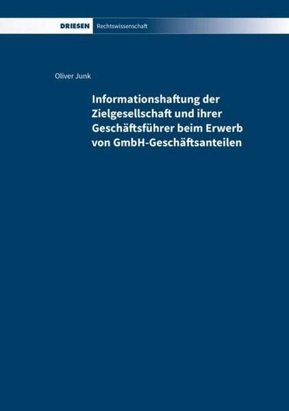 Informationshaftung der Zielgesellschaft und ihrer Geschäftsführer beim Erwerb von GmbH-Geschäftsanteilen | Junk | 1. Auflage, 2017 | Buch (Cover)