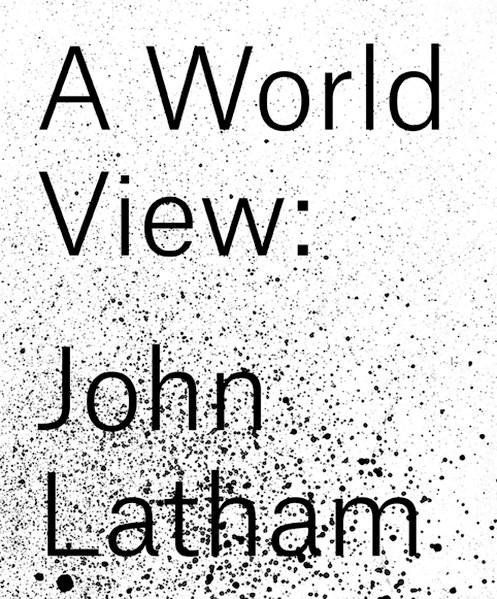 A World View: John Latham, 2017 | Buch (Cover)