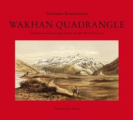 Abbildung von Kreutzmann | Wakhan Quadrangle | 2017 | Exploration and espionage duri...