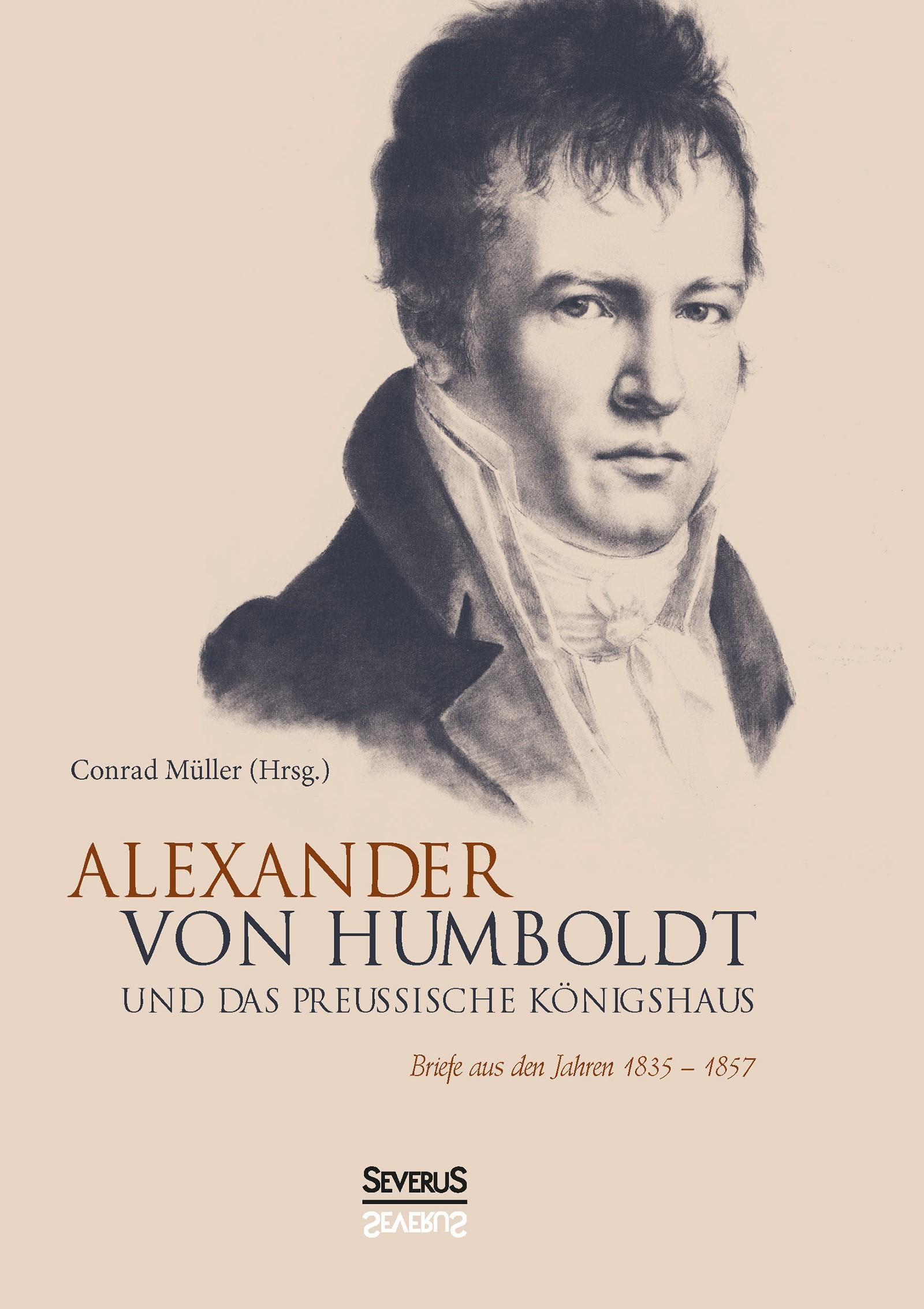 Alexander von Humboldt und das Preußische Königshaus | Müller | Nachdruck der Originalausgabe von 1928, 2017 | Buch (Cover)