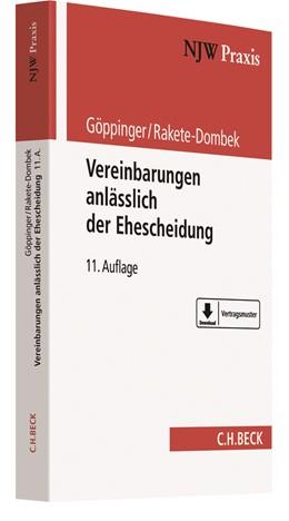 Abbildung von Göppinger / Rakete-Dombek | Vereinbarungen anlässlich der Ehescheidung | 11., vollständig neubearbeitete Auflage | 2018 | Die vertragliche Regelung der ... | Band 1