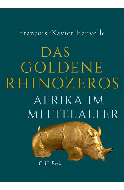 Cover: François-Xavier Fauvelle, Das goldene Rhinozeros