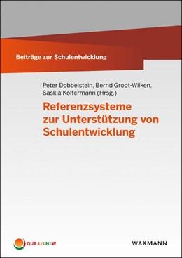 Abbildung von Dobbelstein / Groot-Wilken | Referenzsysteme zur Unterstützung von Schulentwicklung | 1. Auflage | 2017 | beck-shop.de