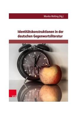 Abbildung von Wolting | Identitätskonstruktionen in der deutschen Gegenwartsliteratur | 2017