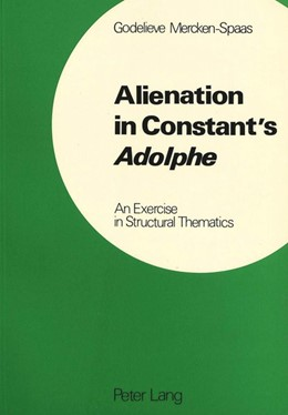Abbildung von Mercken-Spaas | Alienation in Constant's «Adolphe» | 1977 | An Exercise in Structural Them...