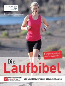 Abbildung von Marquardt | Die Laufbibel | 17., überarbeitete Auflage | 2017 | Das Standardwerk zum gesunden ...