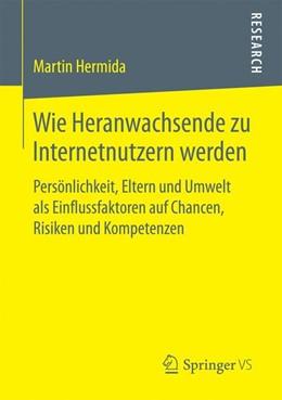 Abbildung von Hermida | Wie Heranwachsende zu Internetnutzern werden | 1. Auflage | 2017 | beck-shop.de