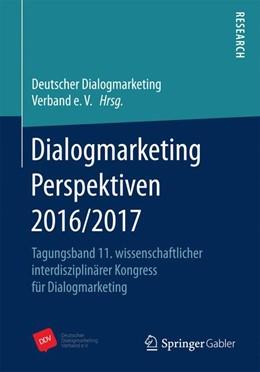 Abbildung von Dialogmarketing Perspektiven 2016/2017 | 2017 | Tagungsband 11. wissenschaftli...