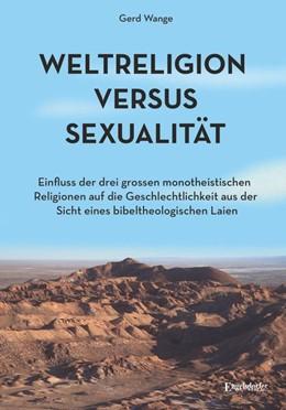 Abbildung von Wange | Weltreligion versus Sexualität | 1. Auflage | 2017 | beck-shop.de