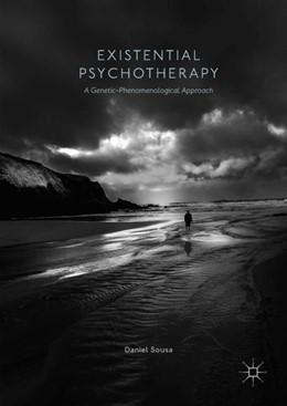 Abbildung von Sousa | Existential Psychotherapy | 1. Auflage | 2017 | beck-shop.de
