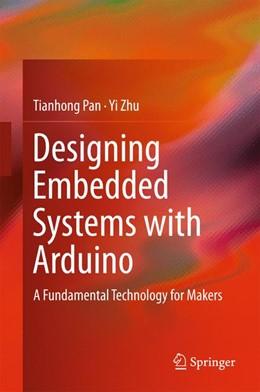 Abbildung von Pan / Zhu | Designing Embedded Systems with Arduino | 1. Auflage | 2017 | beck-shop.de