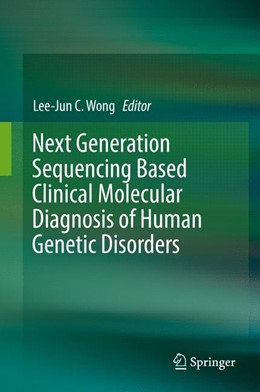 Abbildung von Wong | Next Generation Sequencing Based Clinical Molecular Diagnosis of Human Genetic Disorders | 2017