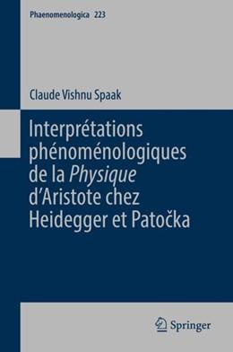 Abbildung von Spaak | Interprétations phénoménologiques de la 'Physique' d'Aristote chez Heidegger et Patocka | 1. Auflage | 2018 | beck-shop.de
