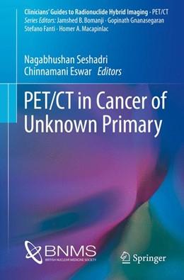 Abbildung von Seshadri / Eswar | PET/CT in Cancer of Unknown Primary | 1. Auflage | 2017 | beck-shop.de