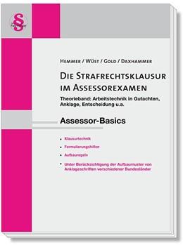 Abbildung von Hemmer / Wüst / Gold / Daxhammer | Assessor-Basics. Die Strafrechtsklausur im Assessorexamen | 8. Auflage | 2017 | Theorieband