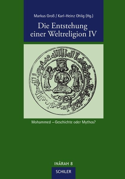 Die Entstehung einer Weltreligion IV   Ohlig / Groß, 2017   Buch (Cover)
