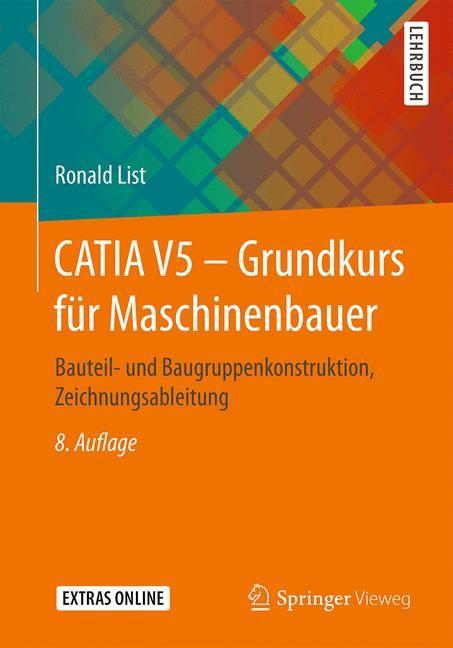 CATIA V5 - Grundkurs für Maschinenbauer | List | 8., akt.  Aufl. 2017, 2017 | Buch (Cover)