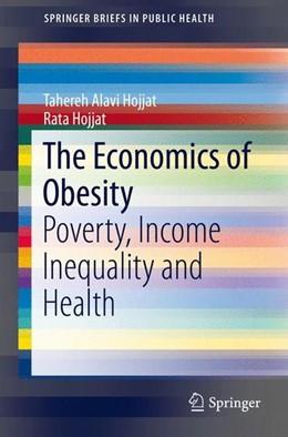 Abbildung von Alavi Hojjat / Hojjat | The Economics of Obesity | 1. Auflage | 2017 | beck-shop.de