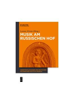 Abbildung von Erren | Musik am russischen Hof | 1. Auflage | 2017 | Vor, während und nach Peter de...