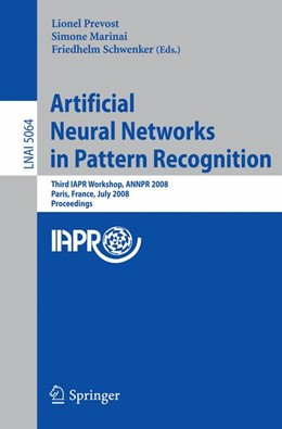 Abbildung von Prevost / Marinai / Schwenker | Artificial Neural Networks in Pattern Recognition | 2008 | Third IAPR TC3 Workshop, ANNPR...