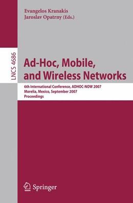 Abbildung von Kranakis / Opatrny | Ad-Hoc, Mobile, and Wireless Networks | 1. Auflage | 2007 | beck-shop.de
