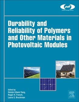 Abbildung von Yang / French / Bruckman | Durability and Reliability of Polymers and Other Materials in Photovoltaic Modules | 2019