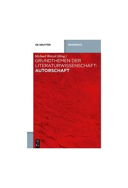 Abbildung von Wetzel   Grundthemen der Literaturwissenschaft: Autorschaft   2021
