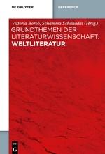 Grundthemen der Literaturwissenschaft: Weltliteratur | Borsò / Schahadat, 2019 | Buch (Cover)