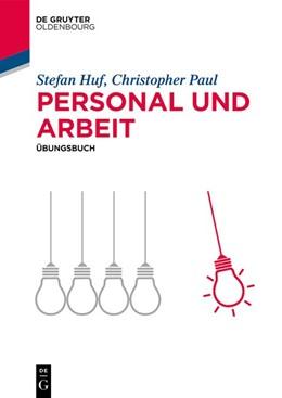 Abbildung von Paul / Huf | Personal und Arbeit | 1. Auflage | 2018 | beck-shop.de