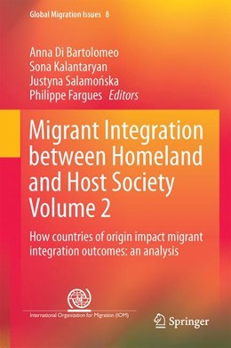 Abbildung von Di Bartolomeo / Kalantaryan / Salamonska / Fargues | Migrant Integration between Homeland and Host Society Volume 2 | 1st ed. 2017 | 2017 | How countries of origin impact... | 8