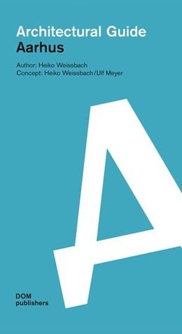 Abbildung von Weissbach | Aarhus Architectural Guide | 1. Auflage | 2017 | beck-shop.de