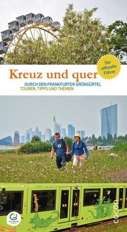 Abbildung von Kreuz und quer durch den Frankfurter GrünGürtel | 2. Auflage | 2017 | beck-shop.de