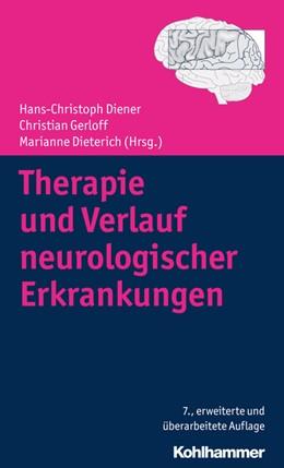 Abbildung von Diener / Gerloff / Dieterich (Hrsg.) | Therapie und Verlauf neurologischer Erkrankungen | 7., erweiterte und überarbeitete Auflage | 2018