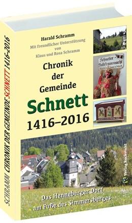 Abbildung von Schramm | Chronik der Gemeinde Schnett 1416-2016 | 2017 | Das Henneberger Dorf am Fuße d...