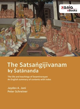 Abbildung von Schreiner / Jani | The Satsangijivanam by Satananda | 2017 | The life and teachings of Swam...