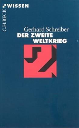 Abbildung von Schreiber, Gerhard   Der Zweite Weltkrieg   5. Auflage   2013   2164   beck-shop.de