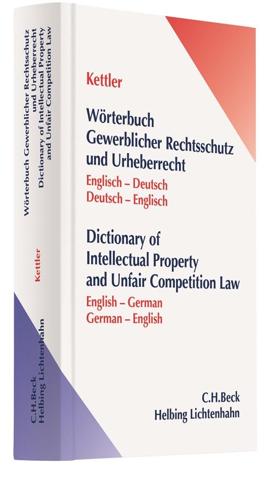 Wörterbuch Gewerblicher Rechtsschutz und Urheberrecht = Dictionary of Intellectual Property and Unfair Competition Law | Kettler | Buch (Cover)