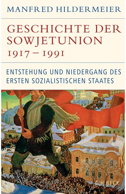 Cover: Manfred Hildermeier, Geschichte der Sowjetunion 1917-1991