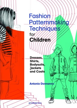 Abbildung von Donnanno | Fashion Patternmaking Techniques For Children's Clothes | 2018 | Dresses, shirts, bodysuits, tr...