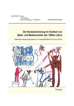 Abbildung von Scholter   Die Kinderzeichnung im Kontext von Spiel- und Medienwelten der 1980er-Jahre   1. Auflage   2017   beck-shop.de