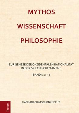 Abbildung von Schönknecht   Mythos - Wissenschaft - Philosophie   2017   Zur Genese der okzidentalen Ra...